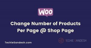 Change Number of Products Per Page @ Shop